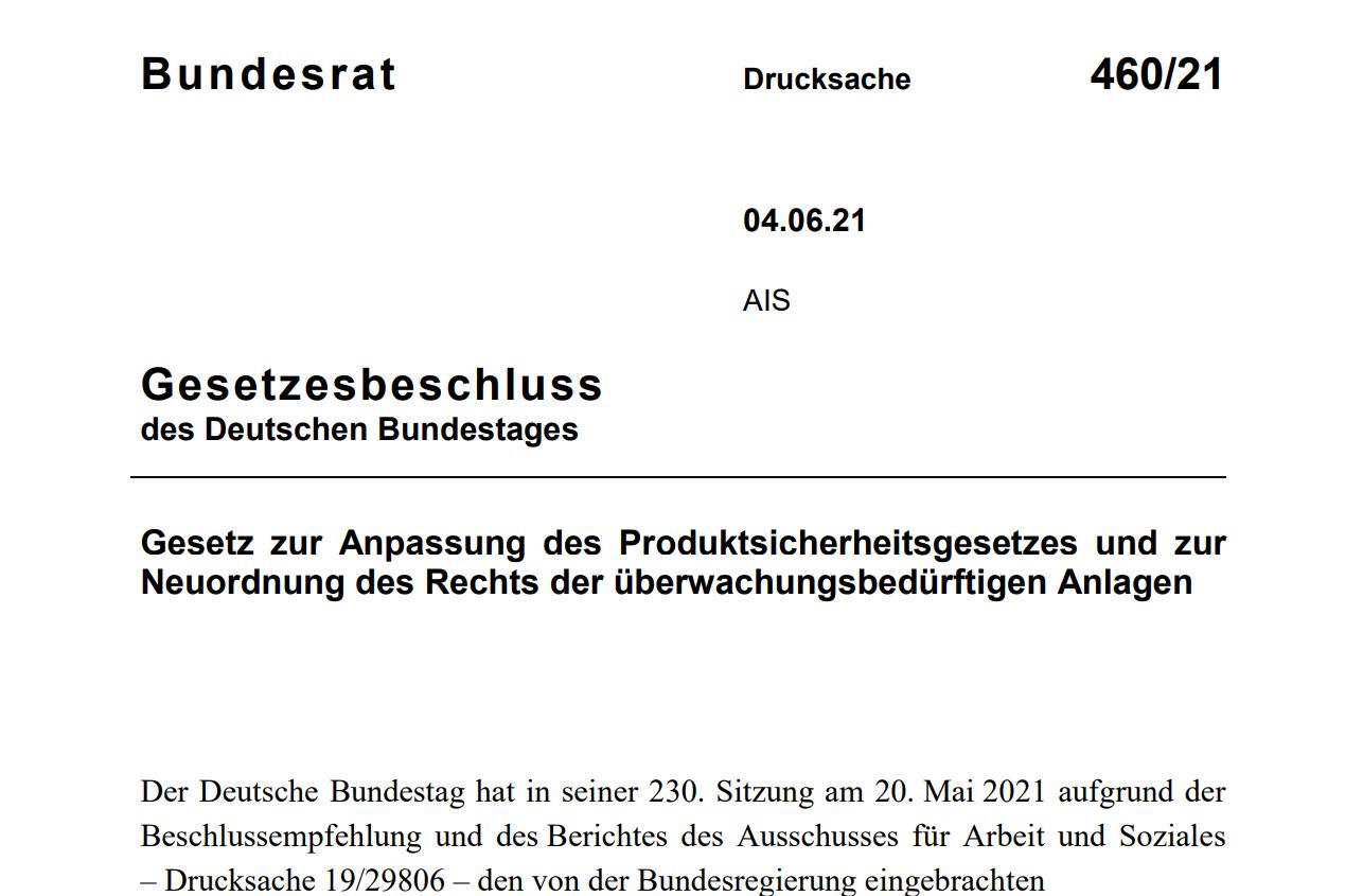 Gesetz zur Anpassung des Produktsicherheitsgesetzes und zur Neuordnung des Rechts der überwachungsbedürftigen Anlagen